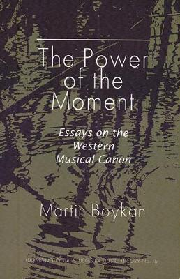 The Power of the Moment: Essays on the Western Musical Canon - Harmonologia v. 16 (Paperback)
