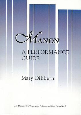 Manon: A Performance Guide - Vox Musicae v. 7 (Paperback)