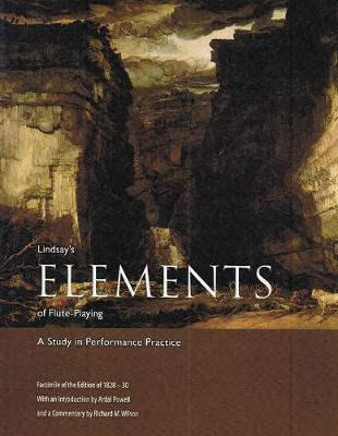 Lindsay's Elements of Flute-playing (1828-30): A Study in Performance Practice - Organologia v. 3 (Paperback)