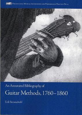 Guitar Methods, 1760-1860: An Annotated Bibliography - Organologia v. 4 (Paperback)