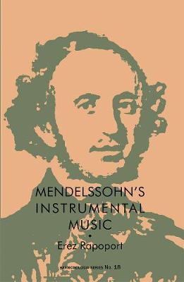 Mendelssohn's Instrumental Music: Structure and Style - Harmonologia v. 18 (Paperback)