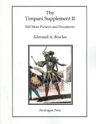 The Timpani Supplement II: Still More Pictures and Documents (Paperback)