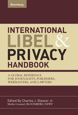 International Libel and Privacy Handbook: A Global Reference for Journalists, Publishers, Webmasters and Lawyers (Hardback)