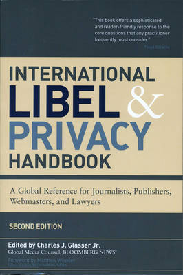 International Libel and Privacy Handbook: A Global Reference for Journalists, Publishers, Webmasters, and Lawyers - Bloomberg Financial (Paperback)