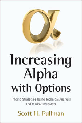 Increasing Alpha with Options: Trading Strategies Using Technical Analysis and Market Indicators - Bloomberg Financial (Hardback)