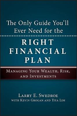 The Only Guide You'll Ever Need for the Right Financial Plan: Managing Your Wealth, Risk, and Investments - Wiley Global Finance Executive Select (Hardback)