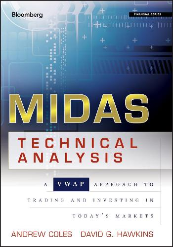 MIDAS Technical Analysis: A VWAP Approach to Trading and Investing in Today's Markets - Bloomberg Financial (Hardback)