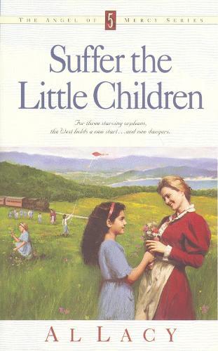Suffer the Little Children - Angel of Mercy 05 (Paperback)