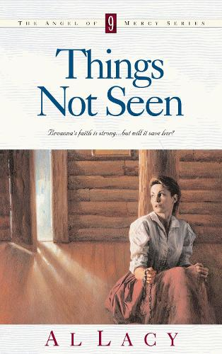 Things not Seen - Angel of Mercy 09 (Paperback)