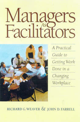 Managers as Facilitators: A Practical Guide to Getting Work Done in a Changing Workplace (Paperback)