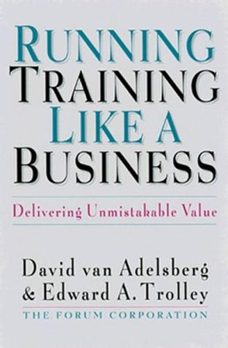 Running Training Like a Business: Delivering Unmistakable Value (Hardback)
