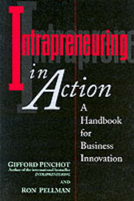 Intrapreneuring in Action: A Handbook for Business Innovation (Paperback)