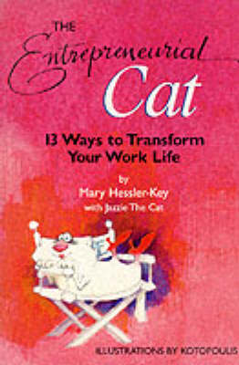 The Entrepreneurial Cat: 13 Ways to Transform Your Work Life (Paperback)