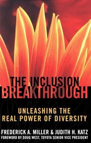 The Inclusion Breakthrough- Unleashing the Real Power of Diversity (Paperback)