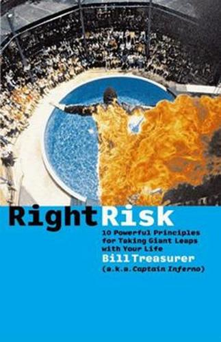 Right Risk - 10 Powerful Principles for Taking Giant Leaps with Your Life (Paperback)