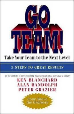 Go Team!: Take Your Team to the Next Level (Hardback)