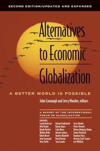 Alternatives to Economic Globalisation - A Better World is Possible (Paperback)