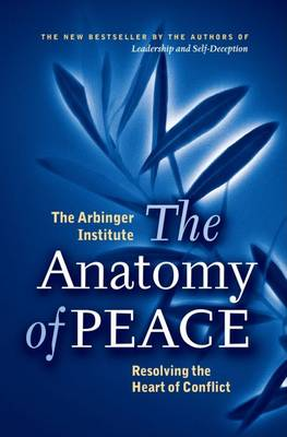 The Anatomy of Peace: Resolving the Heart of Conflict (Hardback)