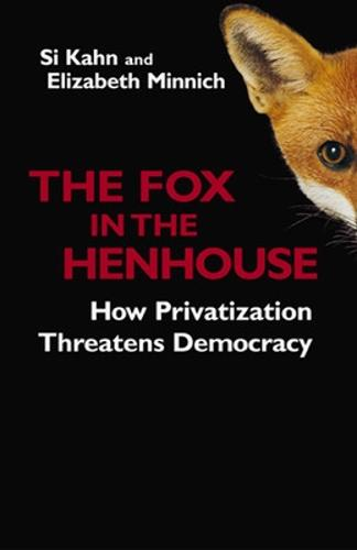 The Fox in the Henhouse: How Privatization Threatens Democracy (Paperback)