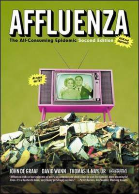Affluenza: The All-consuming Epidemic (Paperback)