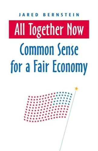 All Together Now: Common Sense for a Fair Economy: Common Sense for a Fair Economy (Paperback)