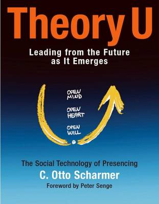 Theory U: Learning from the Future as It Emerges (Paperback)