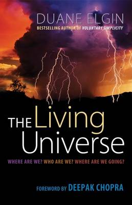 The Living Universe: Where Are We? Who Are We? Where Are We Going? (Paperback)
