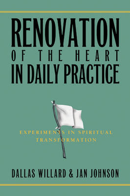 Renovation of the Heart in Daily Practice: Experiments in Spiritual Transformation (Paperback)