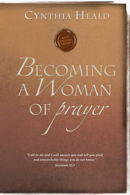 Becoming a Woman of Prayer - Becoming a Woman (Paperback)
