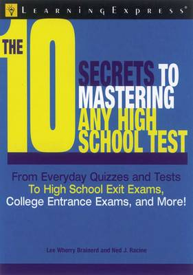 10 Secrets to Mastering Any High School Test (Paperback)