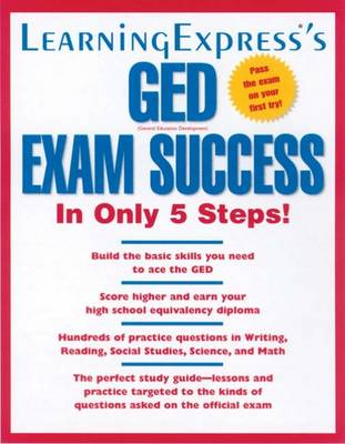 LearningExpress's GED Exam Success in Only 5 Steps! (Paperback)