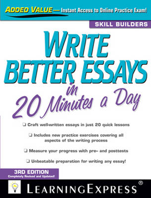 Write Better Essays in 20 Minutes a Day - 20 Minutes a Day (Paperback)
