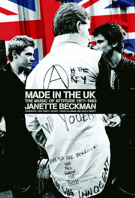 Made In The UK: The Music of Attitude 1977-1983 (Hardback)