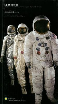 Spacesuits: Within the Collections of the Smithsonian National Air and Space Museum (Hardback)