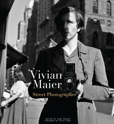 Vivian Maier: Street Photographer (Hardback)