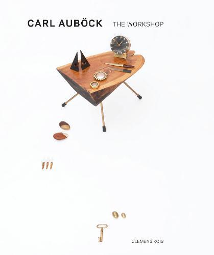 Carl Aubock: The Workshop, 1930-1970 (Hardback)
