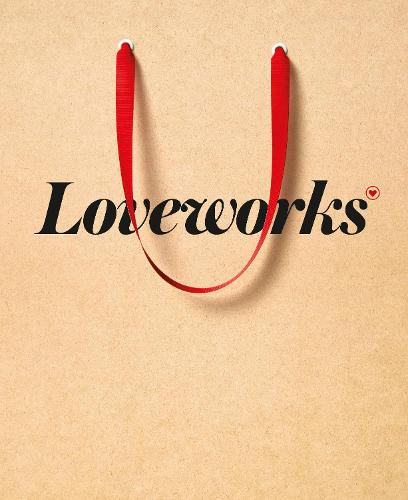 Loveworks: How the Worlds Top Marketers Make Emotional Connections to Win in the Marketplace (Hardback)