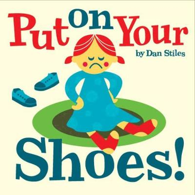 Put On Your Shoes! (Hardback)
