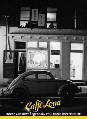 Caffe Lena: Inside America's Legendary Folk Music Coffeehouse (Paperback)