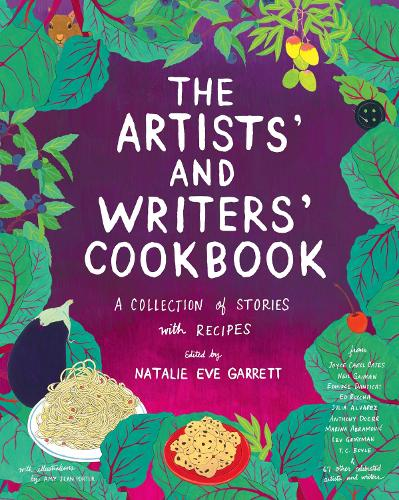 The Artists' & Writers' Cookbook: A Collection of Stories With Recipes (Hardback)