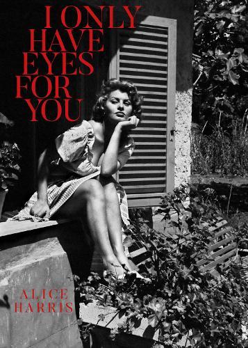 I Only Have Eyes For You (Hardback)
