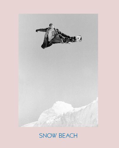 Snow Beach: Snowboarding Style 86#96 (Hardback)