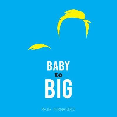 Baby To Big (Hardback)