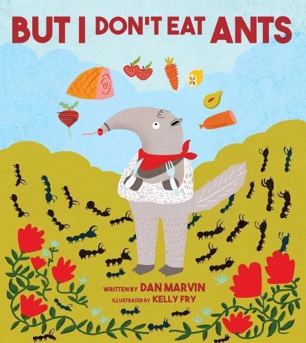 But I Don't Eat Ants (Hardback)