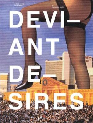 Deviant Desires: Incredibly Strange Sex, Expanded Edition (Paperback)
