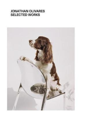 Jonathan Olivares Selected Works (Hardback)