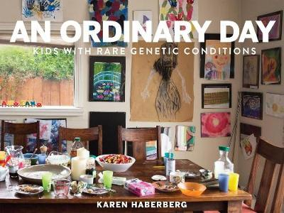 An Ordinary Day: Kids with Rare Genetic Conditions (Hardback)