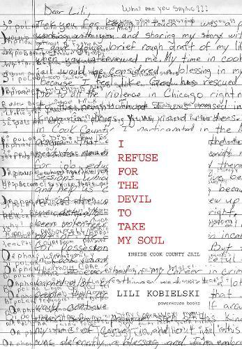 I Refuse for the Devil to Take My Soul: Inside Cook County Jail (Hardback)