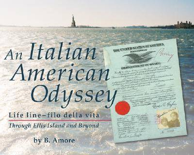 An Italian American Odyssey: Lifeline-filo della vita: Through Ellis Island and Beyond (Hardback)