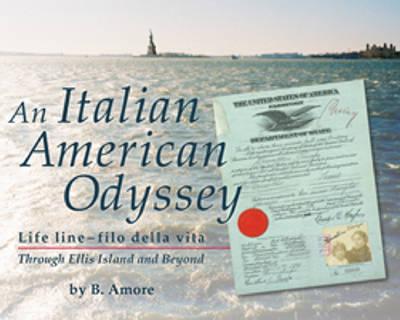 An Italian American Odyssey: Lifeline-filo della vita: Through Ellis Island and Beyond (Paperback)